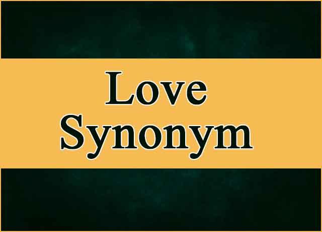 100+ Love Synonym
