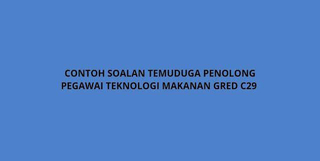 Contoh Soalan Temuduga Penolong Pegawai Teknologi Makanan Gred C29 (2021)