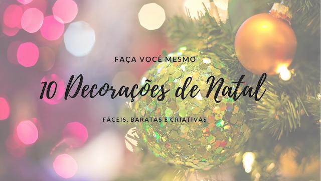Faca voce mesmo 10 Decoracoes de Natal faceis baratas e criativas