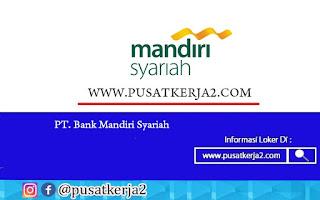 Lowongan Kerja Padang SMA SMK PT Bank Mandiri Syariah Desember 2020