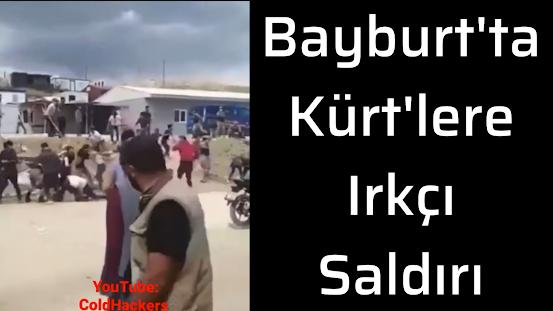 Bayburt'ta Kürt İşçilere Irkçı Saldırı Yapıldı