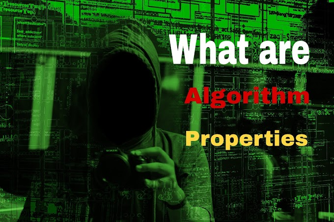 What is an algorithm and their property