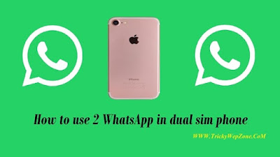 How-to-use-2-WhatsApp-in-dual-sim-phone