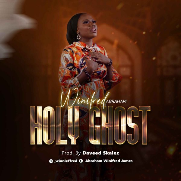 Music: Holy Ghost - Winifred Abraham