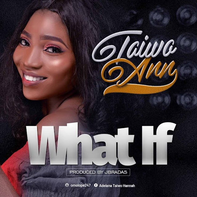 DOWNLOAD MP3: Taiwo Ann - What If