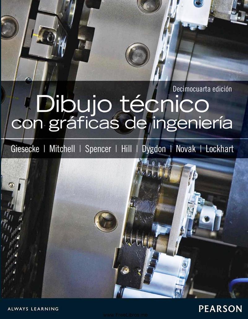 Dibujo técnico con gráficas de ingeniería, 14va Edición – Frederick E. Giesecke