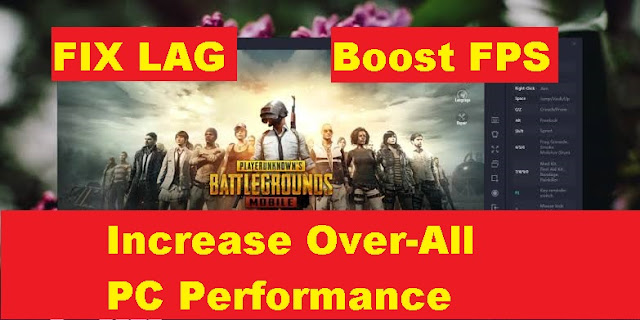Increase PC performance to Fix Lags in PUBG Mobile emulator