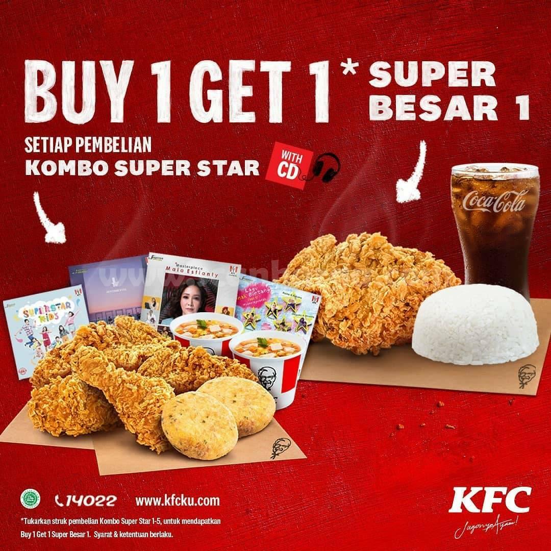 KFC Promo Buy 1 Get 1* Super Besar 1 Setiap pembelian Kombo Super Star with CD
