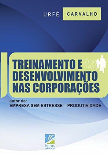 Treinamento e Desenvolvimento nas Corporações - Urfé Carvalho