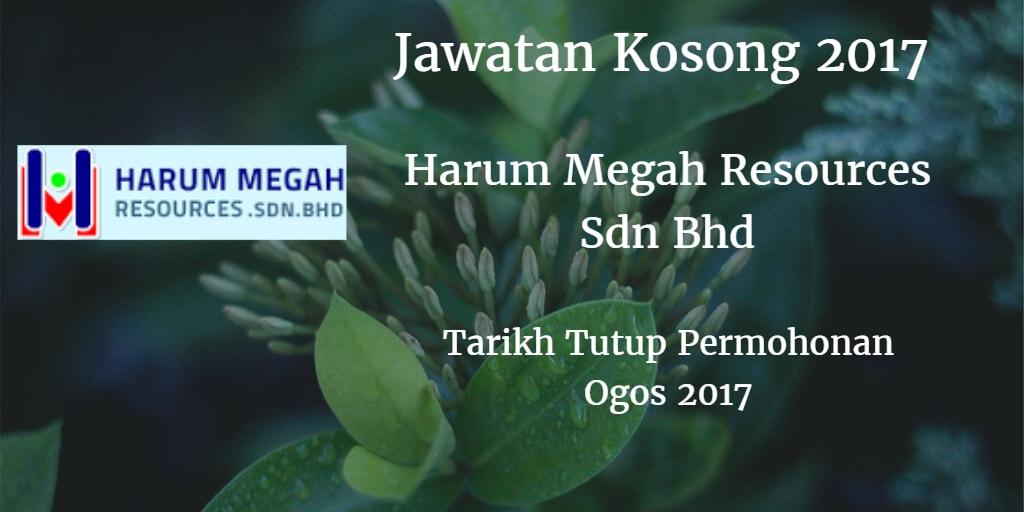 Jawatan Kosong HARUM MEGAH RESOURCES SDN.BHD. Ogos 2017
