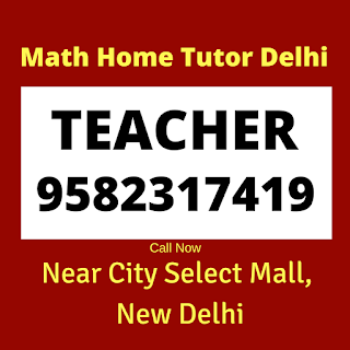 Best Maths Tutors for Home Tuition in Near City Select Mall. Call: 9582317419