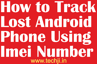 How to Track Lost Android Phone Using Imei Number