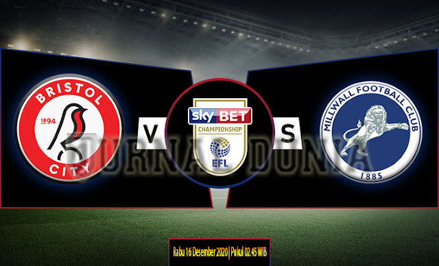 Prediksi Bristol City vs Millwall , Rabu 16 Desember 2020 Pukul 02.45 WIB