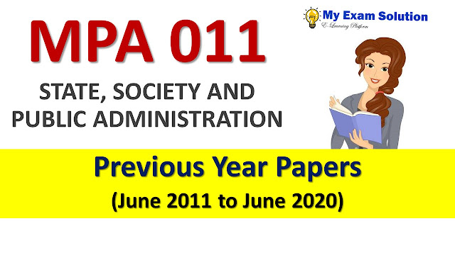MPA 011 STATE, SOCIETY AND PUBLIC ADMINISTRATION Previous Year Papers