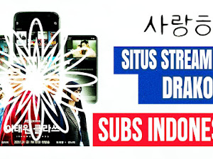 Situs Nonton dan Streaming Drakor Terbaik Subs Indonesia