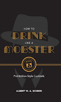 Review: How to Drink Like a Mobster by Albert W. A. Schmid