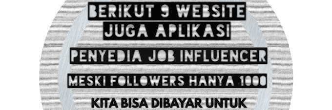 Berikut 9 Website juga Aplikasi Penyedia Job Influencer Meski Followers IG Hanya 1.000