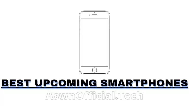 Top 5 Best Upcoming Smartphones In August - September 2021