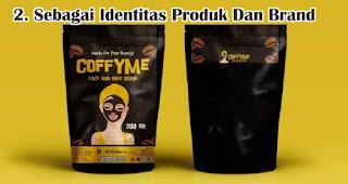 Sebagai Identitas Produk Dan Brand merupakan efek memberikan kemasan produk berkualitas