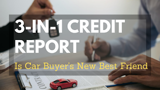 3-in-1 Credit Report Is Car Buyer's New Best Friend