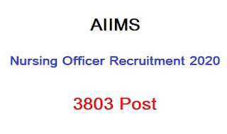 AIIMS 3803 Nursing Officer Recruitment 2020 Online Form, AIIMS Nursing Officer Admit Card