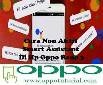 Cara Non Aktif Smart Assistant Di Hp Oppo Reno 3