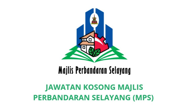 Jawatan Kosong Majlis Perbandaran Selayang 2021 (MPS)