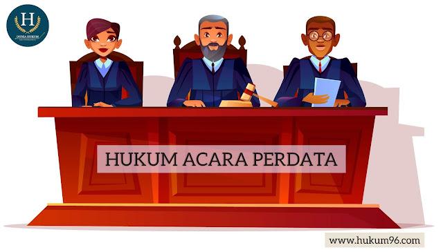 Pengertian,Sumber dan Asas - Asas Hukum Acara Perdata