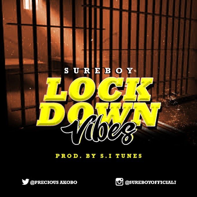 [Music] SureBoy - Lock Down Vibes (Prod. By S.I Tunes)