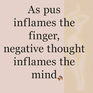 As pus inflames the finger, negative thought inflames the mind. African Proverb.