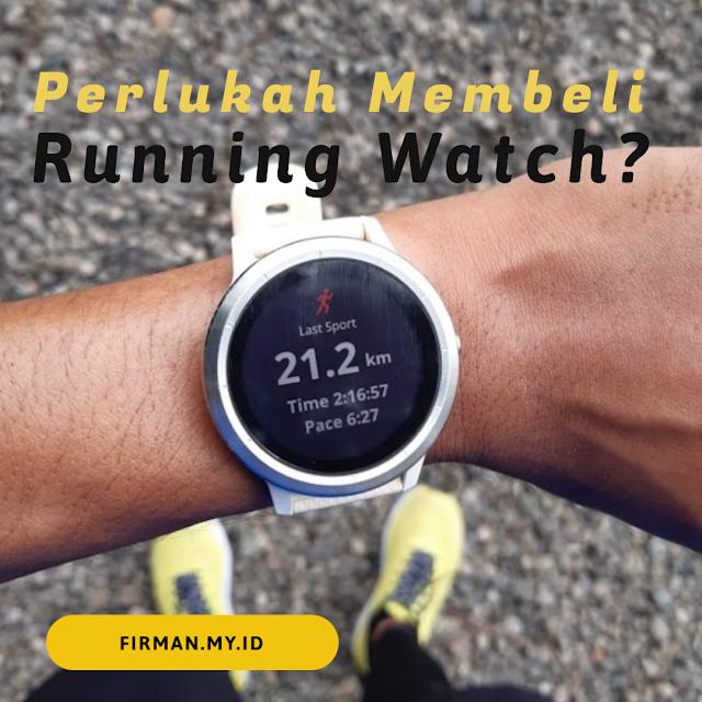 Perlukah membeli Running Watch?