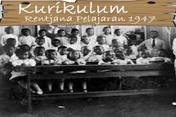 Daftar Kurikulum Pendidikan yang Dipakai Indonesia? Dari 1947 sampai 2013!!