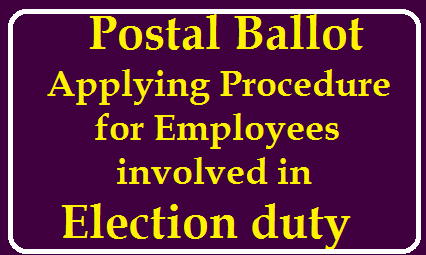 Procedure to Apply the Postal Ballot System for Employees /2020/01/Procedure-to-Apply-the-Postal-Ballot-System-for-Employees.html