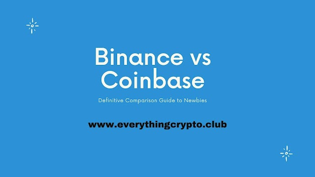 Binance Vs Coinbase: 2020 Definitive Comparison Guide to Newbies
