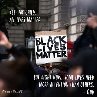Yes, all lives matter, but right now some need more attention than others - God