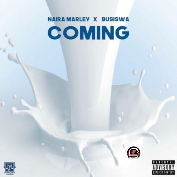 Naira Marley ft Busiswa-Coming