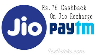 Paytm Jio - Get Rs 76 Cashback on Jio Recharge of Rs 300 or More, TezTricks.com