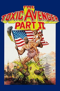 Watch The Toxic Avenger Part II Online Free in HD