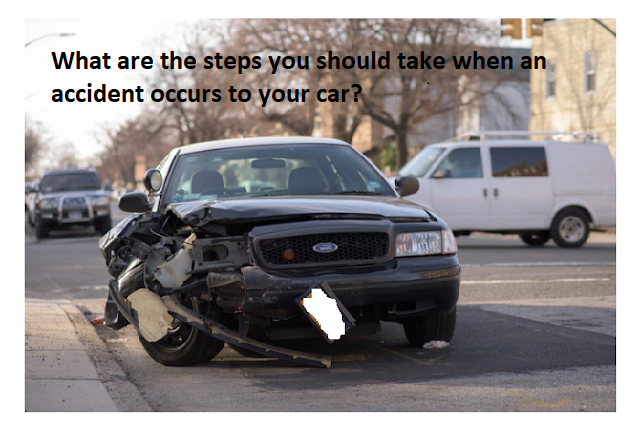 What are the steps you should take when an accident occurs to your car?