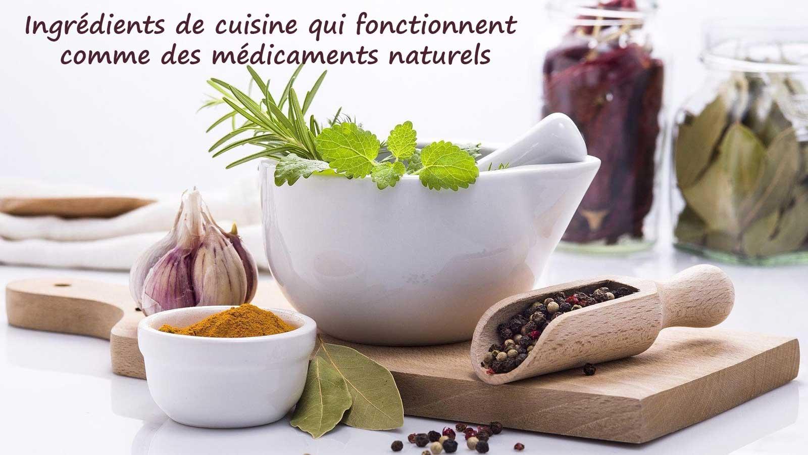 Ingrédients de cuisine qui fonctionnent comme des médicaments naturels