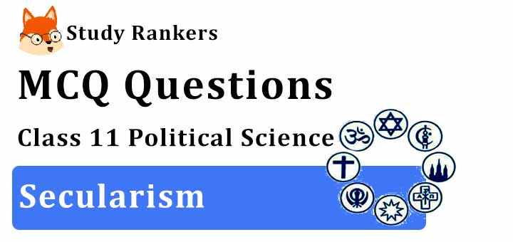 MCQ Questions for Class 11 Political Science: Ch 8 Secularism