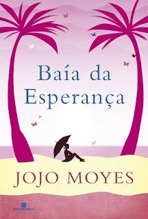 Baía da Esperança, Jojo Moyes, Editora Bertrand Brasil
