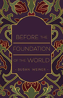 Before the Foundation of the World - spiritual self-care by Susan Weiner - book promotion services
