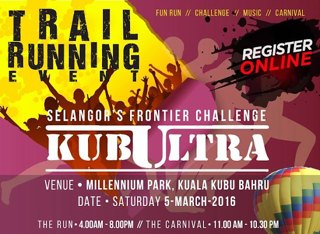 KubUltra Trail Running - Happening on SAT 5 MARCH 2016 at Millennium Park, Kuala Kubu Bahru