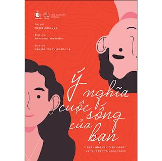 """Ý Nghĩa Cuộc Sống Của Bạn – 7 Ngày Giải Đáp """"Vận Mệnh"""" Và """"Phá Kén"""" Trưởng Thành ebook PDF EPUB AWZ3 PRC MOBI"""
