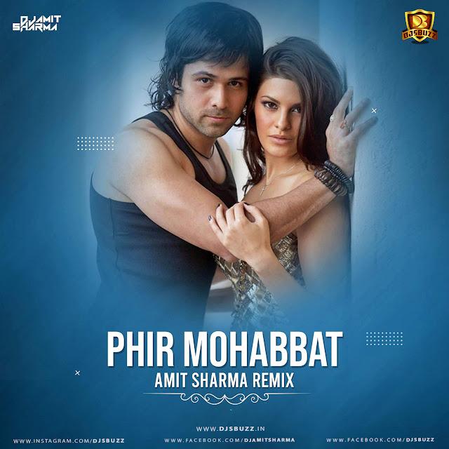 Phir Mohabbat – Amit Sharma Remix