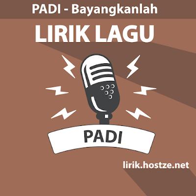 Lirik Lagu Bayangkanlah - Padi - Lirik lagu Indonesia