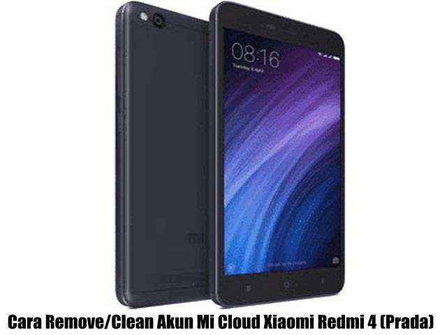 Cara Remove/Clean Akun Mi Cloud Xiaomi Redmi 4 (Prada)
