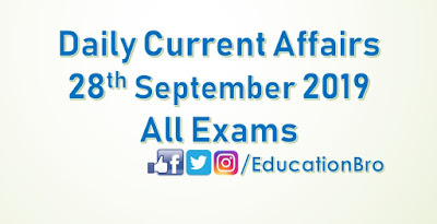 Daily Current Affairs 28th September 2019 For All Government Examinations