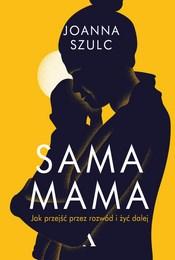 https://lubimyczytac.pl/ksiazka/4893323/sama-mama-jak-przejsc-przez-rozwod-i-zyc-dalej